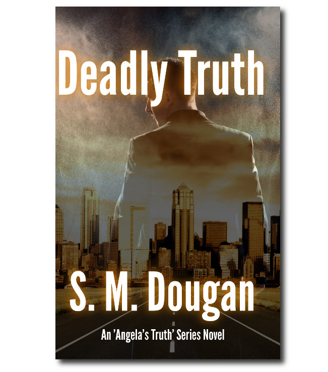 Deadly Truth - 3rd novel in the Truth Series