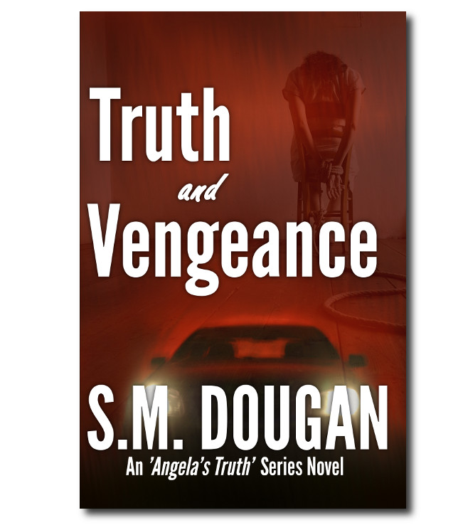 Truth and Vengeance - 2nd novel in the Truth Series